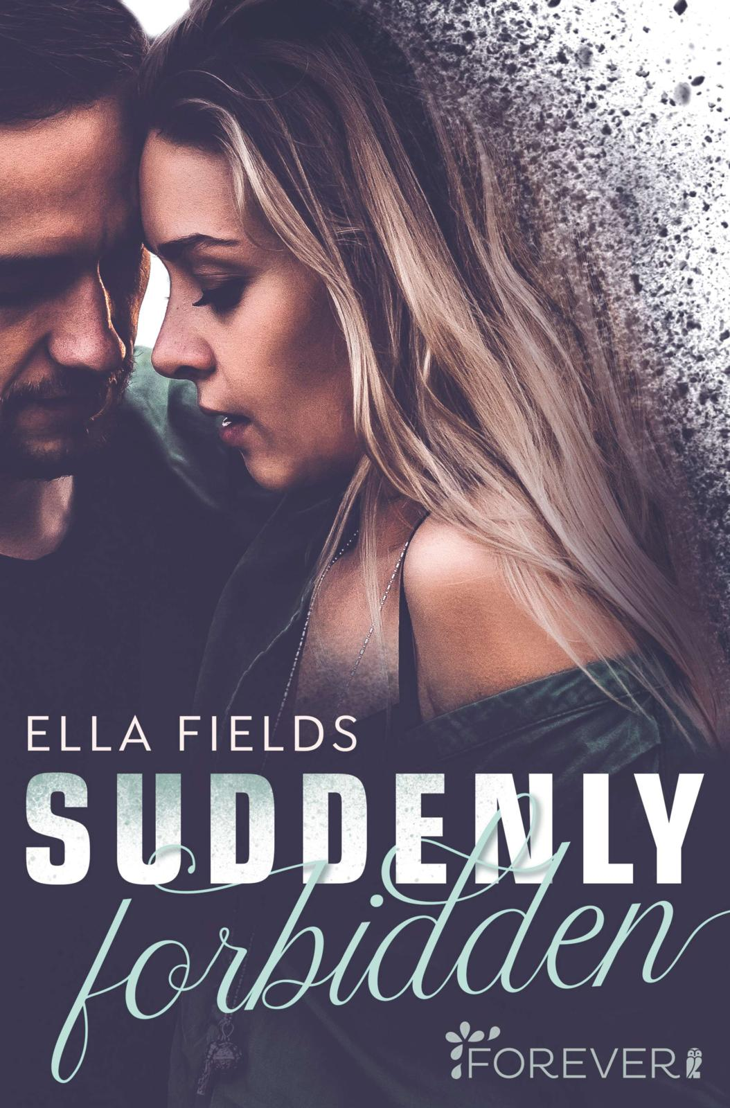 Cover: Suddenly Forbidden (Ella Fields)